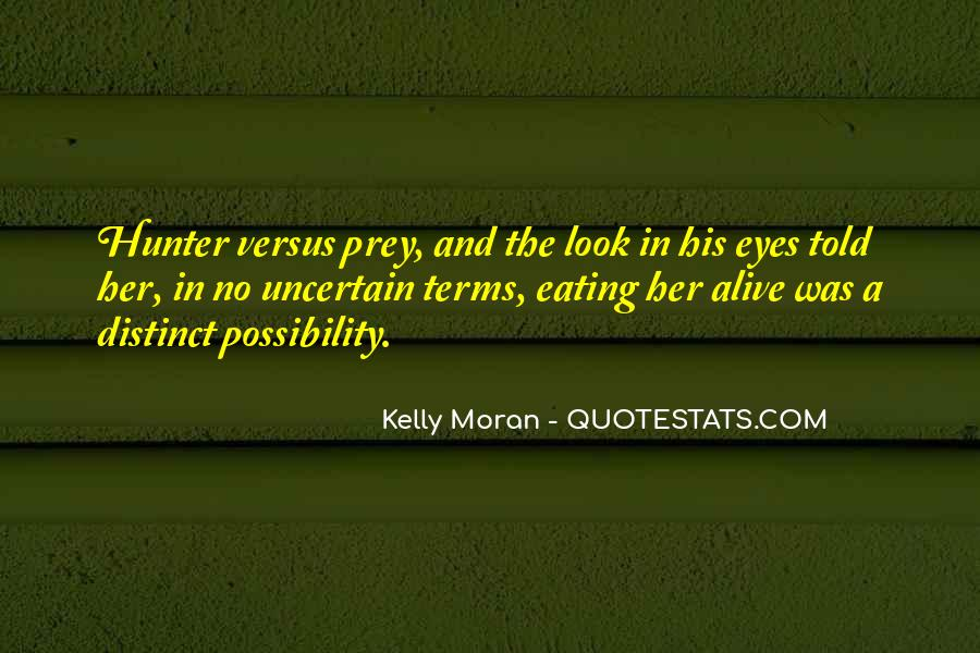 Quotes About The Hunter And Prey #1351486