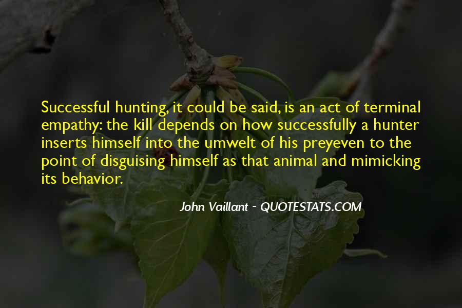 Quotes About The Hunter And Prey #1466328