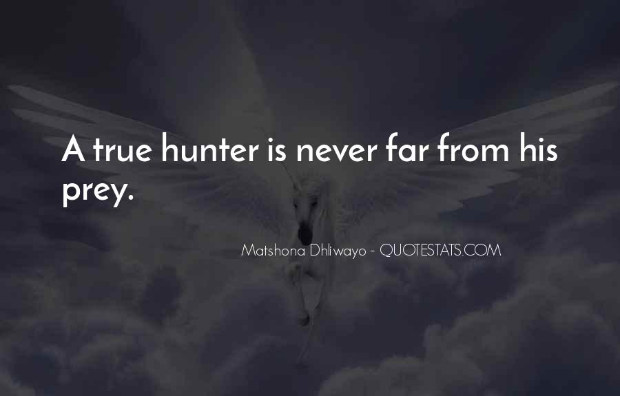 Quotes About The Hunter And Prey #1835391