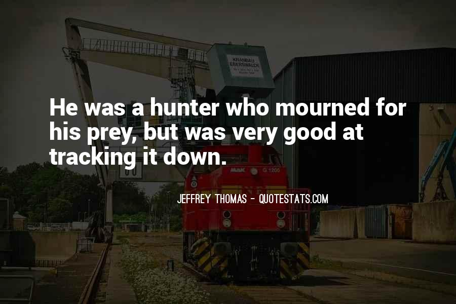 Quotes About The Hunter And Prey #235773