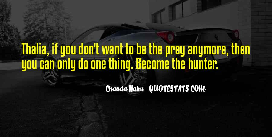 Quotes About The Hunter And Prey #264388