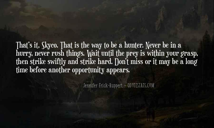 Quotes About The Hunter And Prey #620227