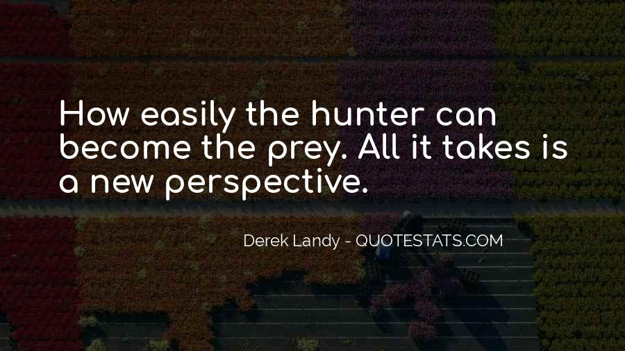 Quotes About The Hunter And Prey #681253
