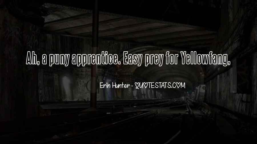 Quotes About The Hunter And Prey #879537