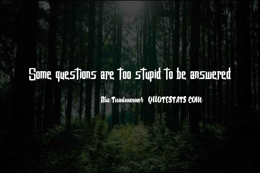 Quotes About No Stupid Questions #1062502