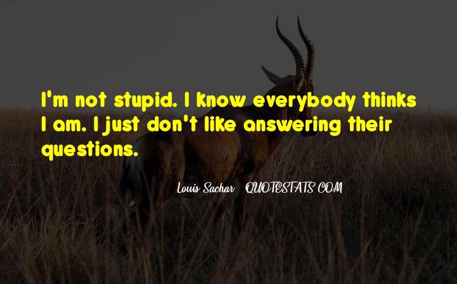 Quotes About No Stupid Questions #1140553