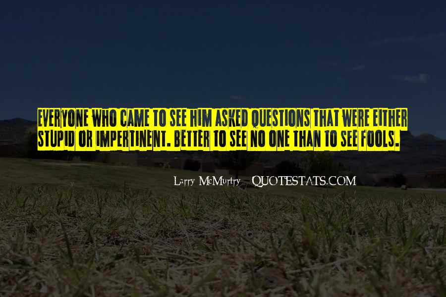 Quotes About No Stupid Questions #1580545