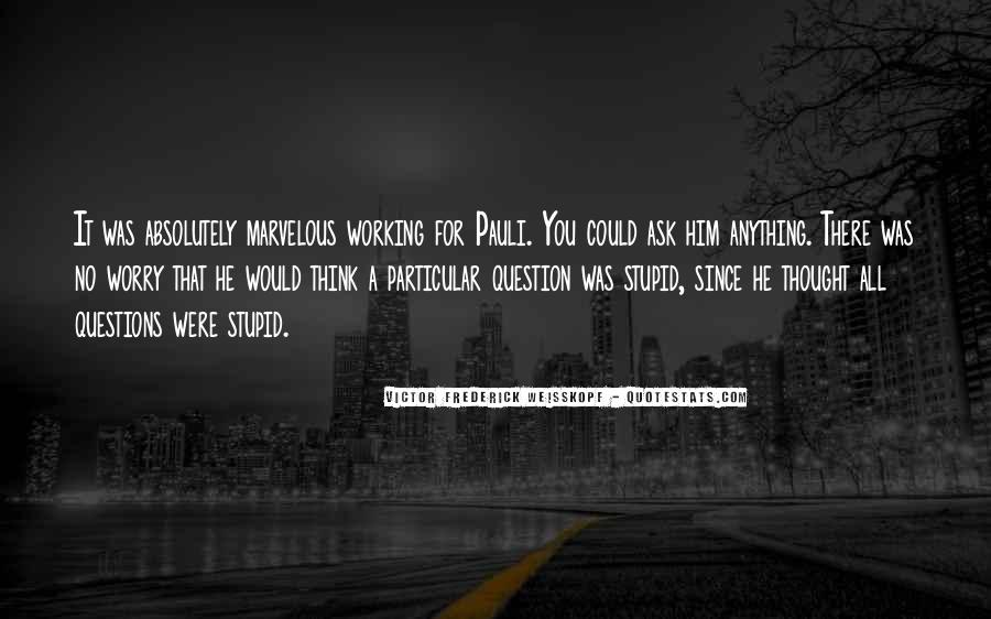 Quotes About No Stupid Questions #16668