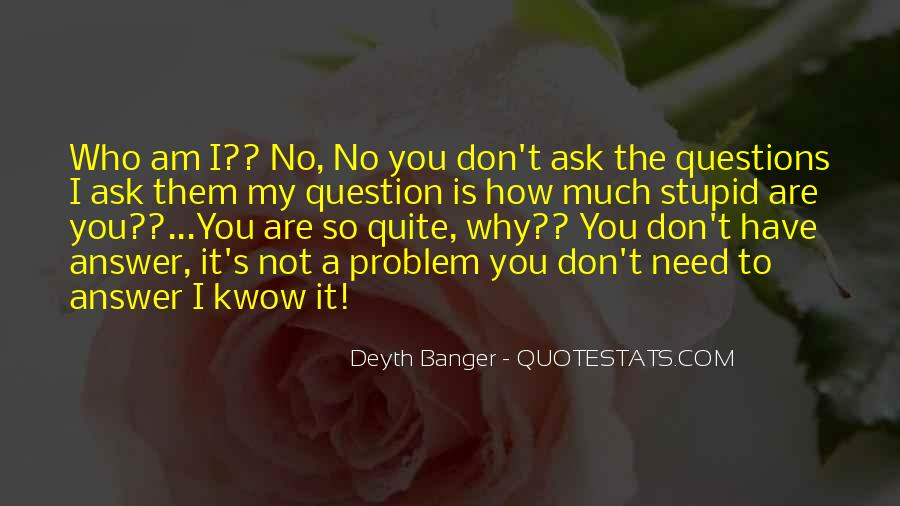 Quotes About No Stupid Questions #1823139