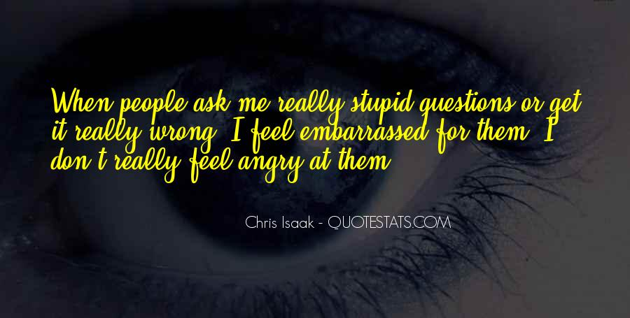 Quotes About No Stupid Questions #391347