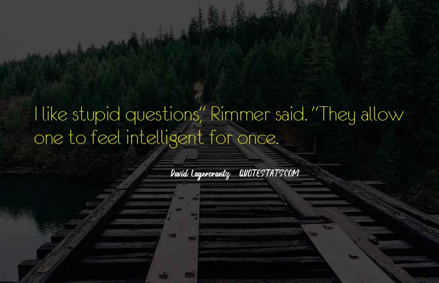 Quotes About No Stupid Questions #466589