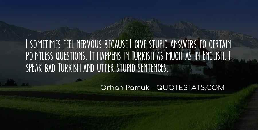 Quotes About No Stupid Questions #507588