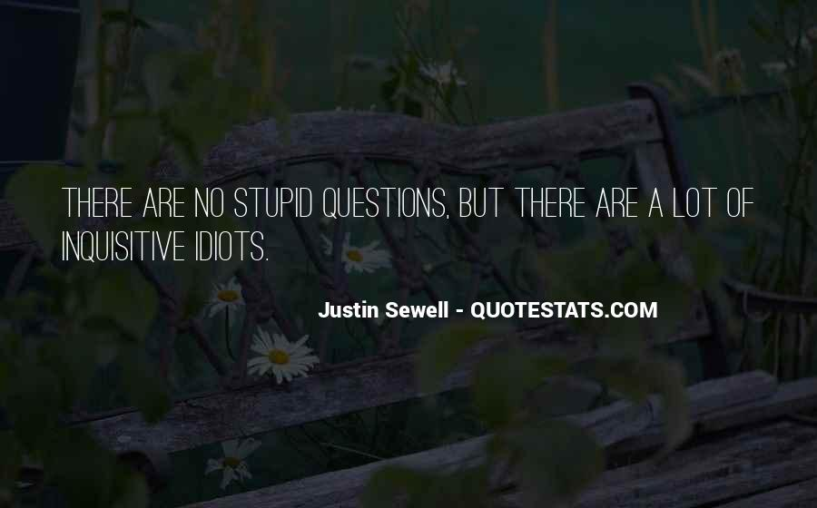 Quotes About No Stupid Questions #596058