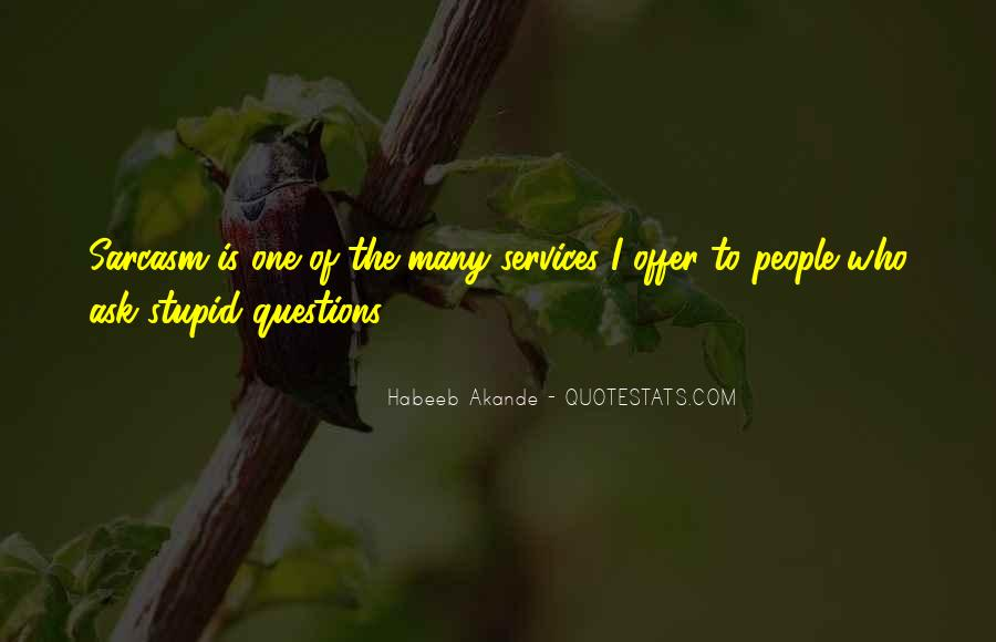 Quotes About No Stupid Questions #607029