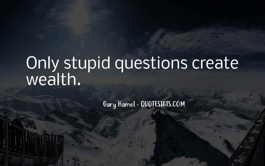 Quotes About No Stupid Questions #679888