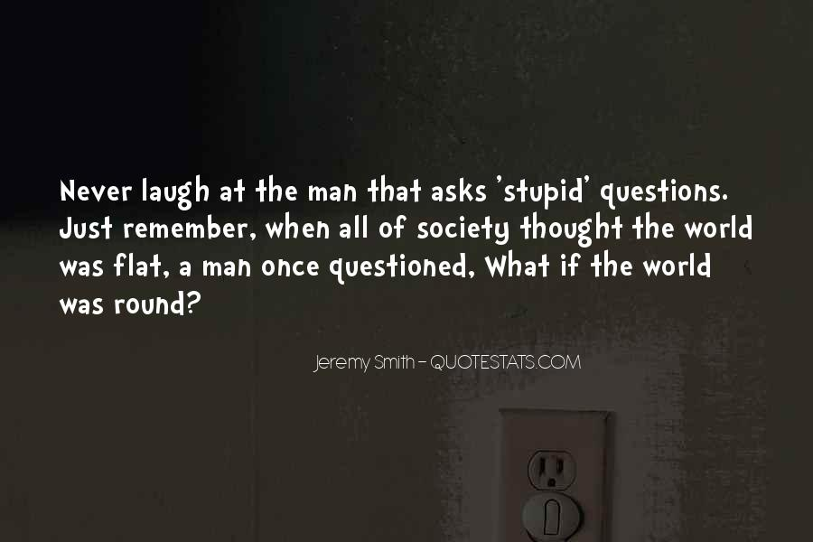 Quotes About No Stupid Questions #786556