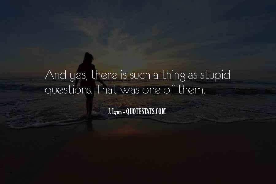 Quotes About No Stupid Questions #810956