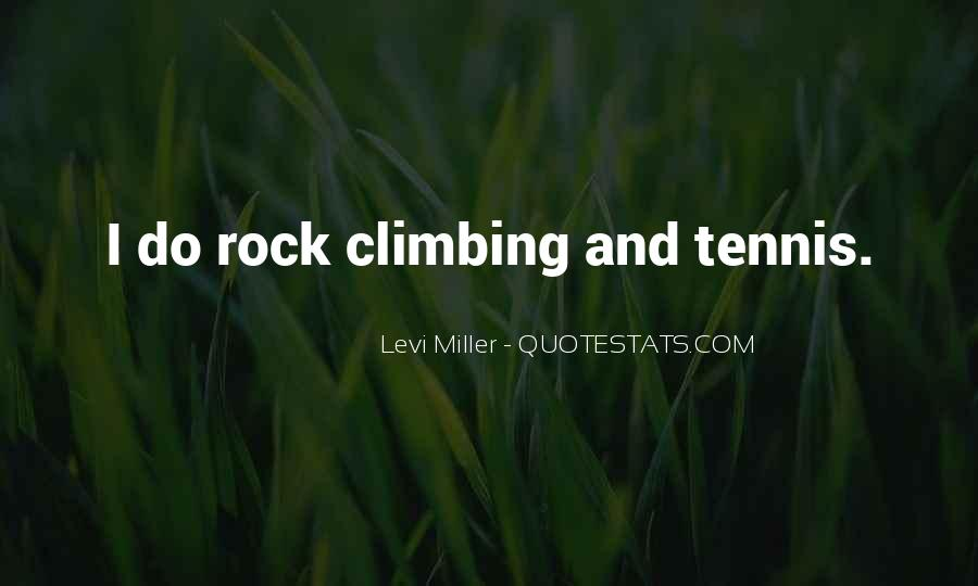 Quotes About Rock Climbing #559042