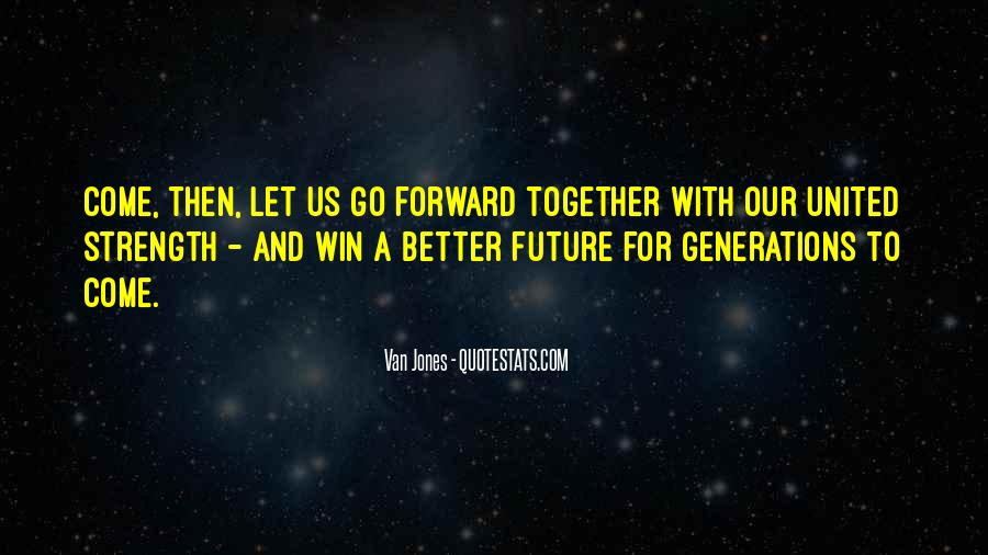 Quotes About Our Future Together #1126446
