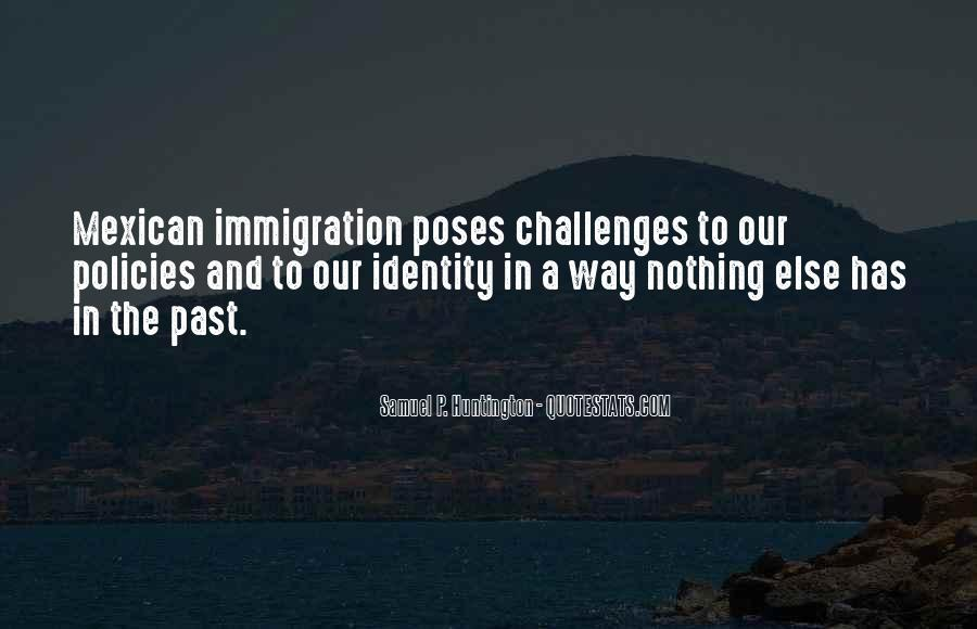 Quotes About Immigration Policies #884123