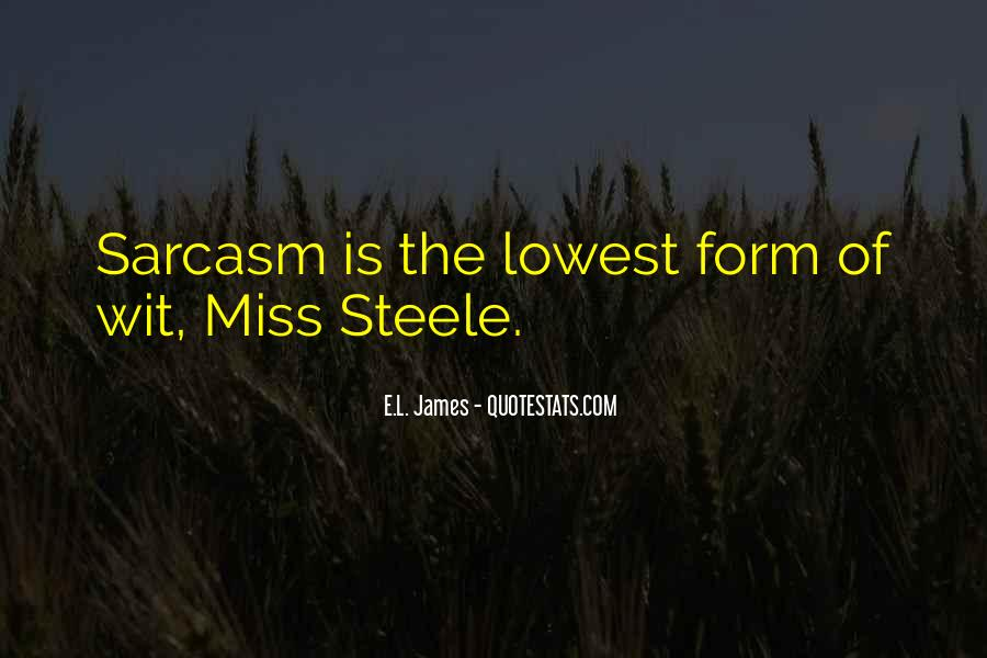 Quotes About Sarcasm Being The Lowest Form Of Wit #1705772