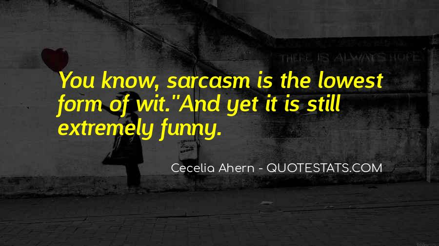 Quotes About Sarcasm Being The Lowest Form Of Wit #874770
