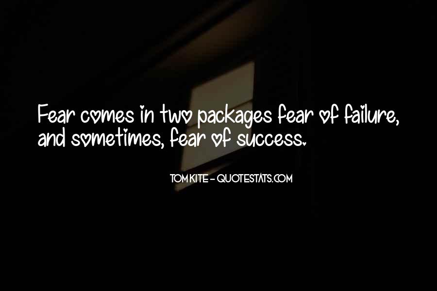 Quotes About Fear And Failure #168521