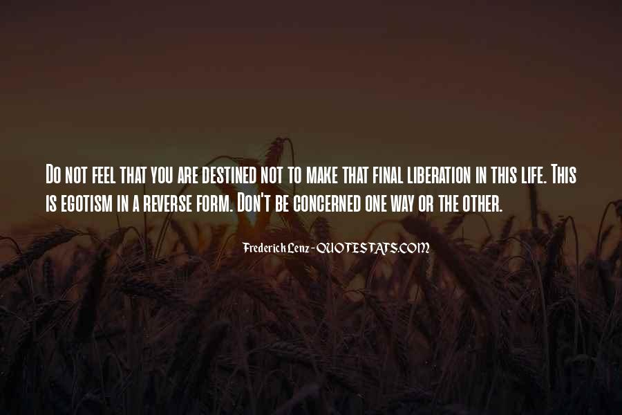Quotes About Not Destined #1169974