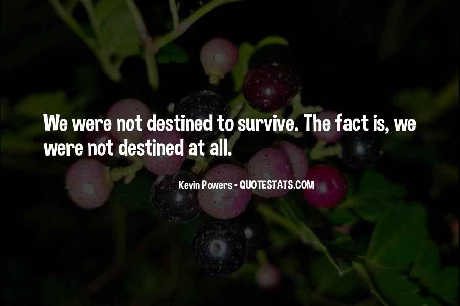 Quotes About Not Destined #162234