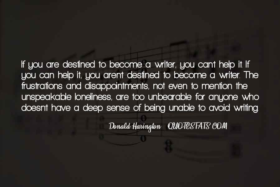 Quotes About Not Destined #188170