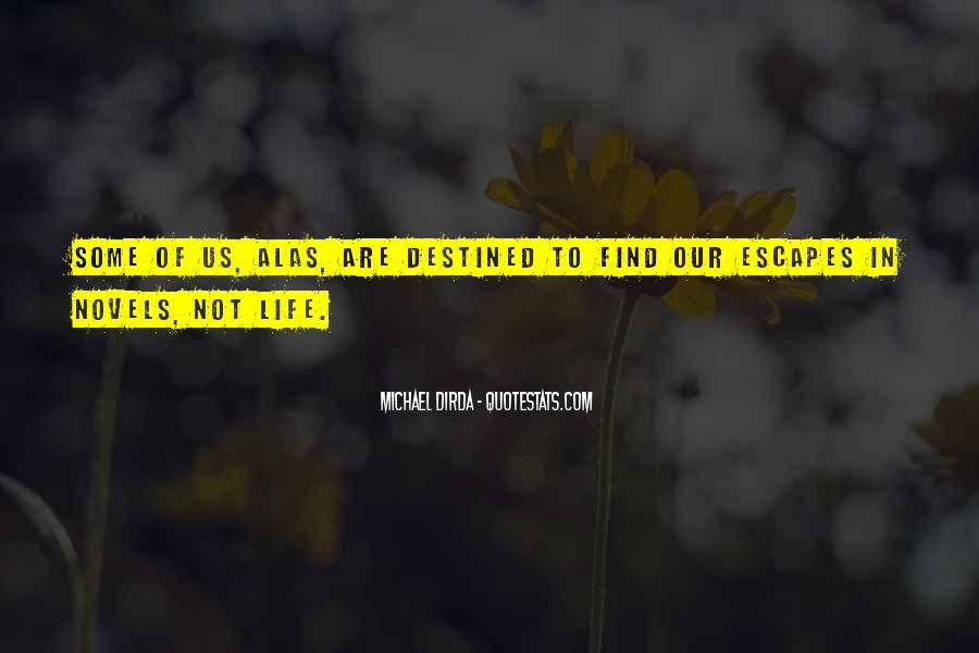 Quotes About Not Destined #446579