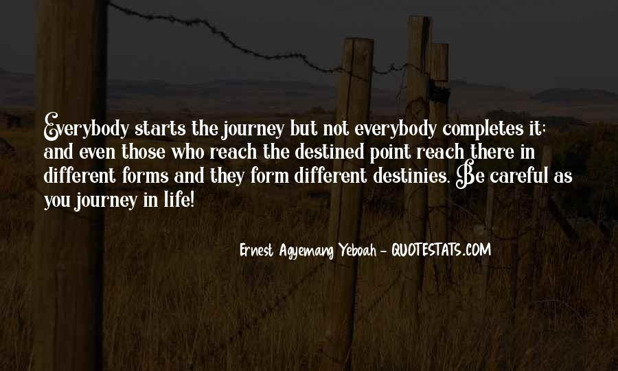 Quotes About Not Destined #591476