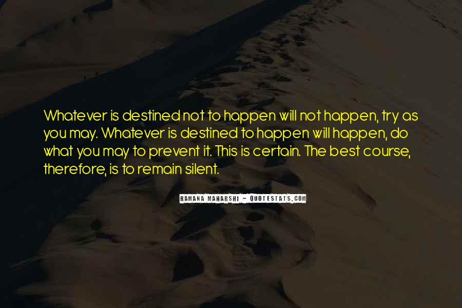 Quotes About Not Destined #591591