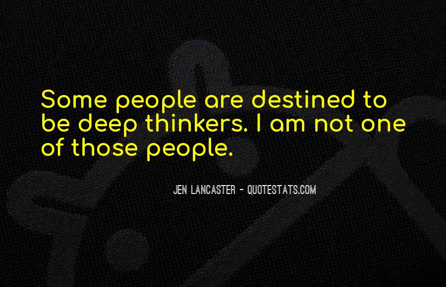 Quotes About Not Destined #612175