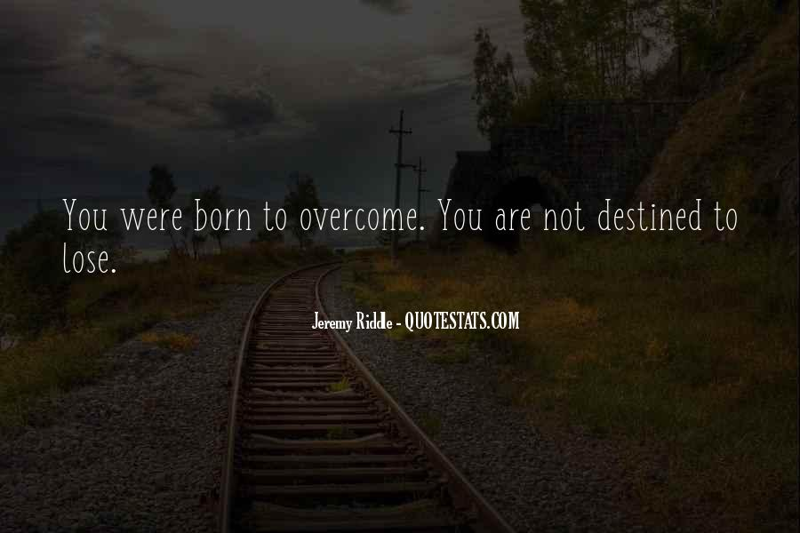 Quotes About Not Destined #613988