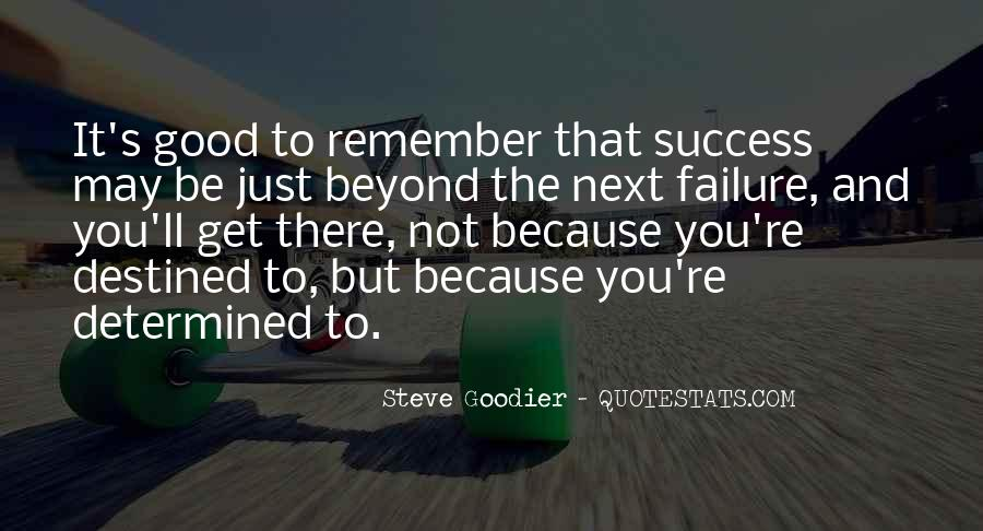 Quotes About Not Destined #669190