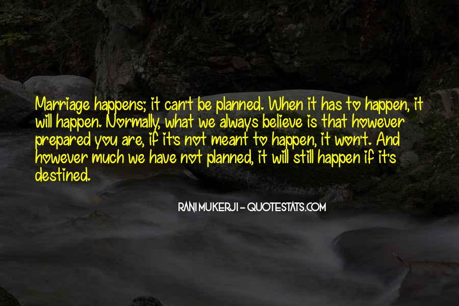 Quotes About Not Destined #894591
