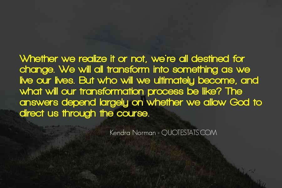 Quotes About Not Destined #970623