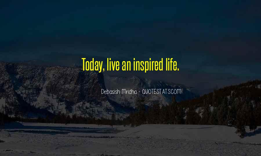 Quotes About Inspired Life #658175