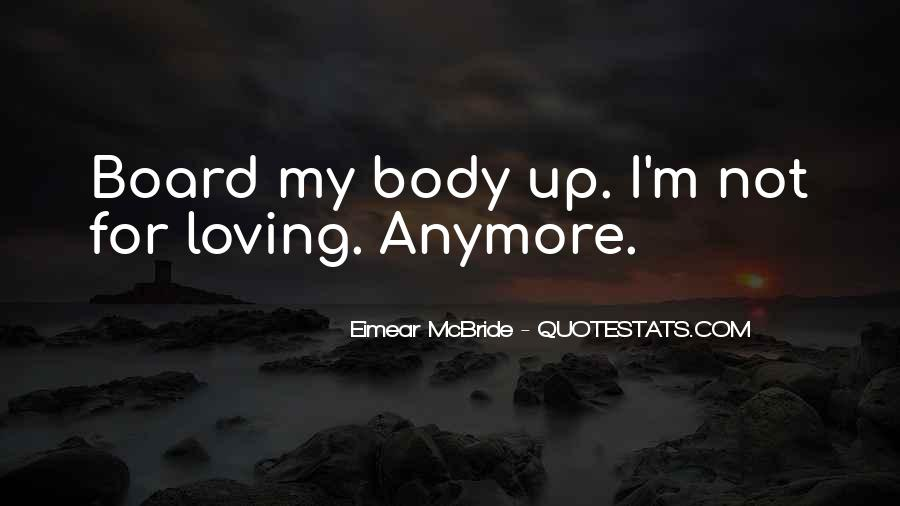 Quotes About Not Loving Him Anymore #22372