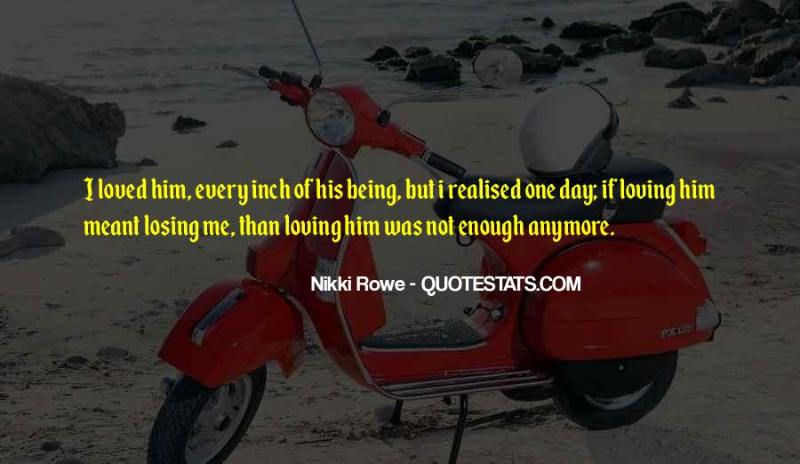 Quotes About Not Loving Him Anymore #857517