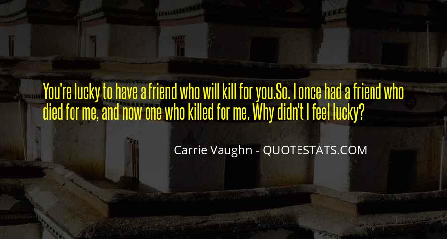 Quotes About A Friend Who Died #1603902