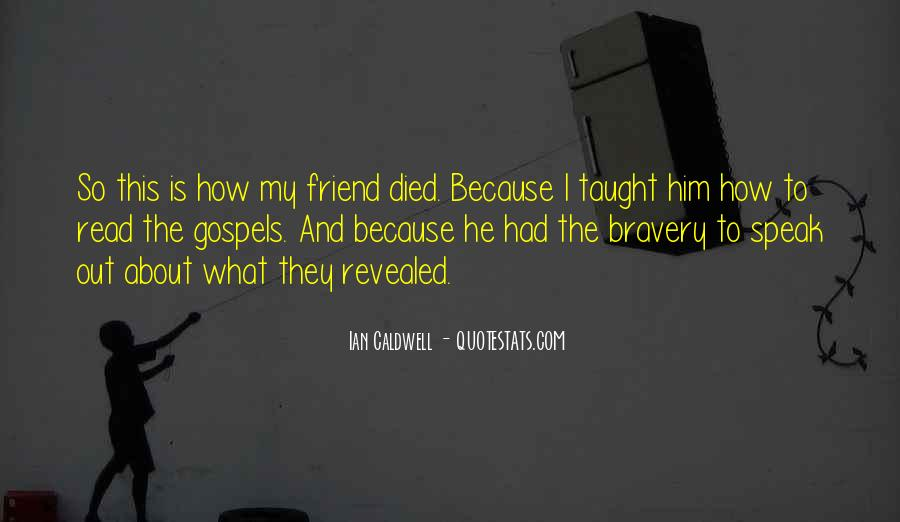 Quotes About A Friend Who Died #261188