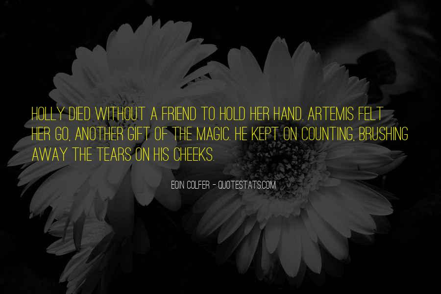 Quotes About A Friend Who Died #930328