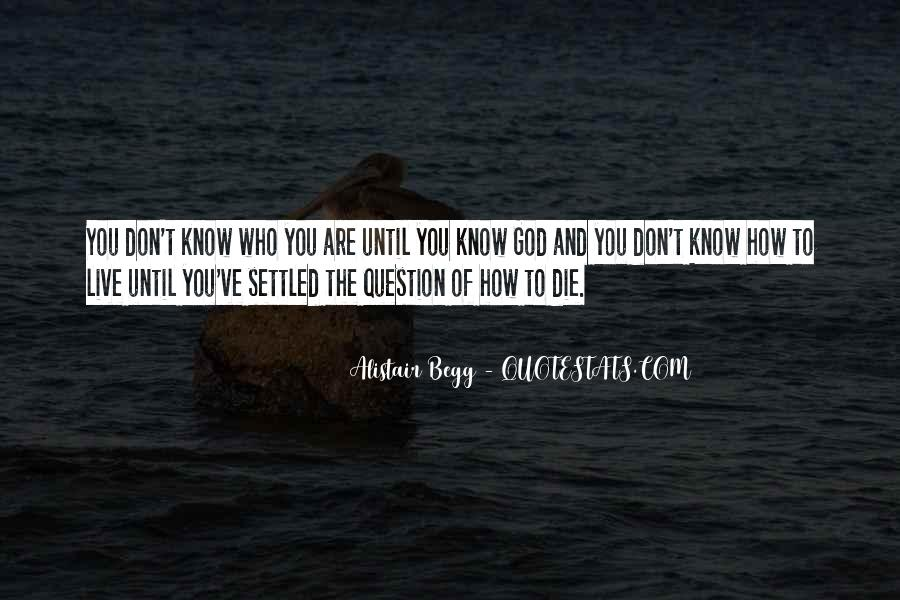 Quotes About Knowing Yourself And God #109721