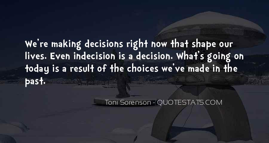 Top 32 Quotes About Right Decisions In Life Famous Quotes Sayings