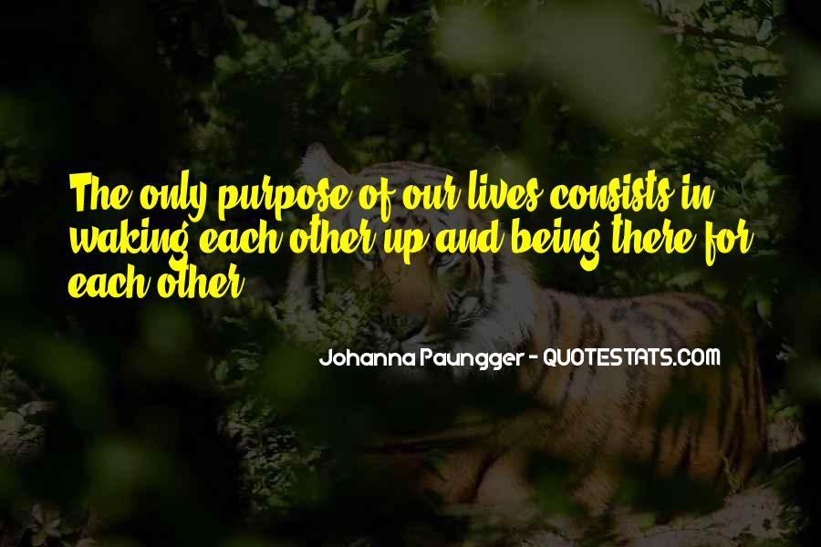 Quotes About Meaning And Purpose Of Life #1207889