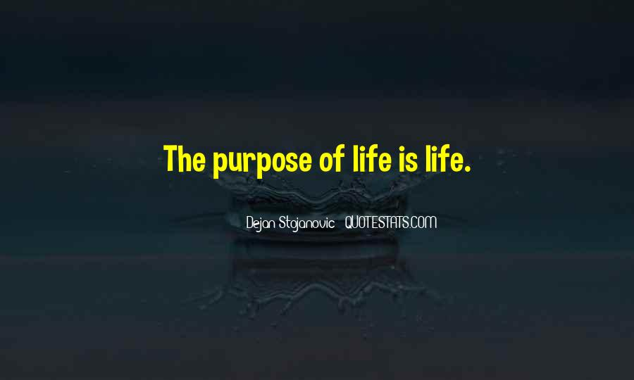 Quotes About Meaning And Purpose Of Life #1587701