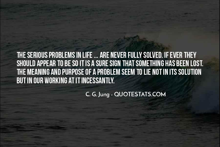 Quotes About Meaning And Purpose Of Life #1599276