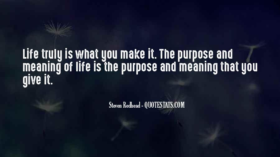 Quotes About Meaning And Purpose Of Life #1670840